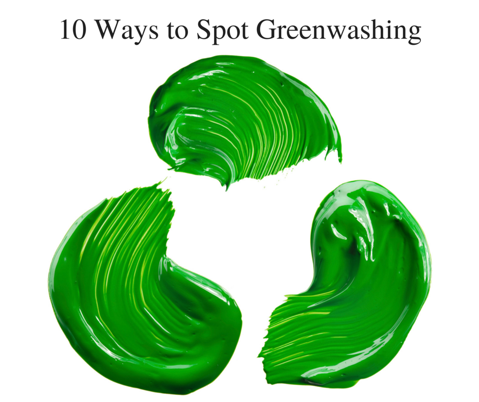 10 Ways to Spot Greenwashing