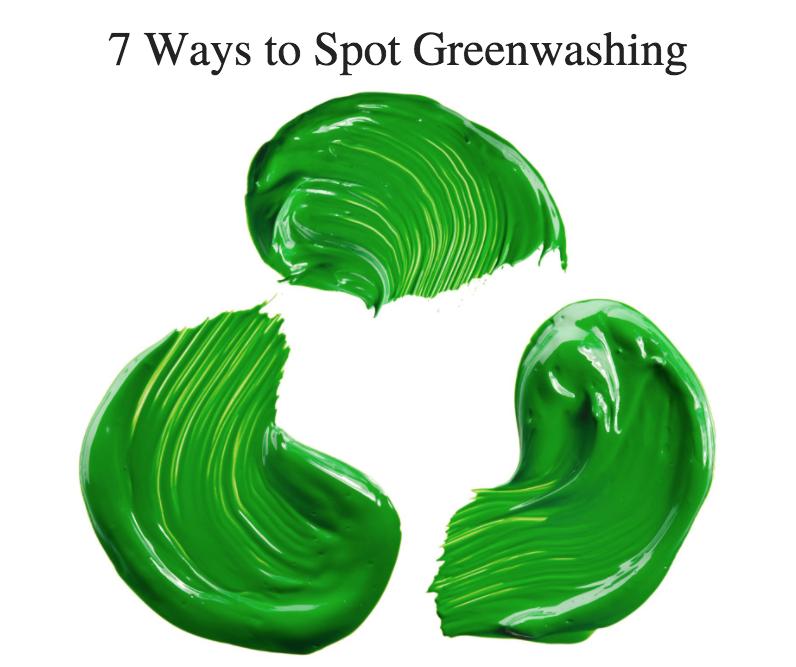 7 Ways to Spot Greenwashing
